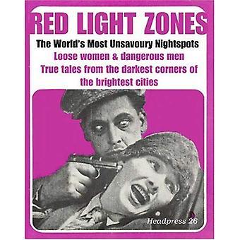 Red Light Zones: The World's Most Unsavoury Nightspots (Headpress)