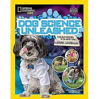 Ciencia de perro desatado: Divertidas actividades para hacer con su compañero canino