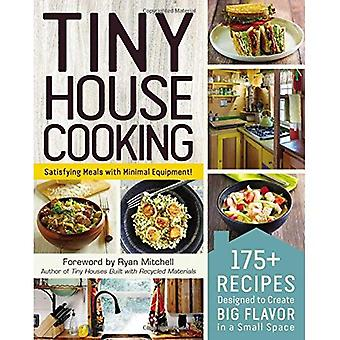 Tiny House Cooking: 175+ Recipes Designed to Create Big Flavor in a Small Space (Tiny House)