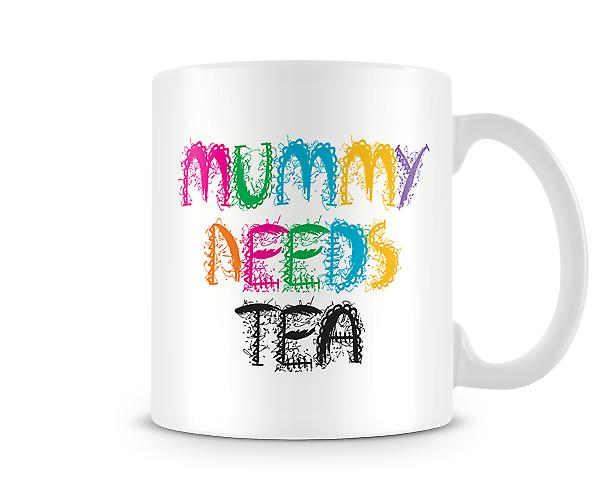 Decorative Writing Mummy Needs Tea Printed Mug