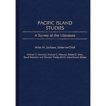 Pacific Island Studies A Survey of the Literature by Jackson & Miles