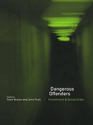 Dangerous Offenders PunishHommest and Social Order by marron & Mark
