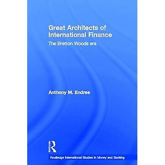 Architekten des internationalen Finanzsystems durch Endres & Anthony