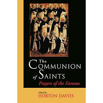 The Communion of Saints Prayers of the Famous by Davies & Horton