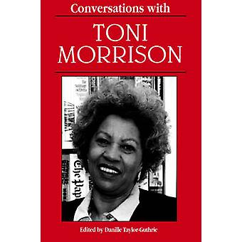 Conversations with Toni Morrison by TaylorGuthrie & Danille K.