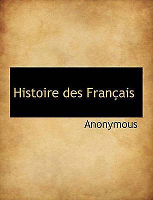 Histoire des Franais by Anonymous