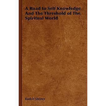Un chemin de connaissance de soi et le seuil du monde spirituel par Steiner & Rudolf