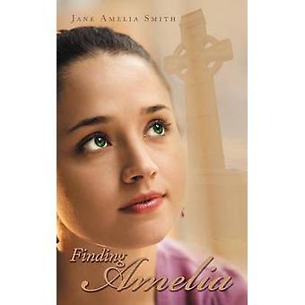 Finding Amelia by Smith & Jane Amelia