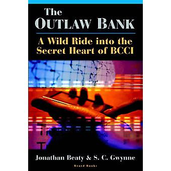 The Outlaw Bank A Wild Ride Into the Secret Heart of BCCI by Beaty & Jonathan