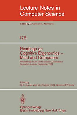 Readings on Cognitive Ergonomics Mind and Computers  Proceedings of the Second European Conference Gmunden Austria September 1014 1984 by Veer & G.C. van der