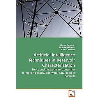 Artificial Intelligence Techniques in Reservoir Characterization by Adeniran & Ahmed