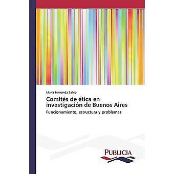 Comits de tica en investigacin de Buenos Aires by Sabio Mara Fernanda