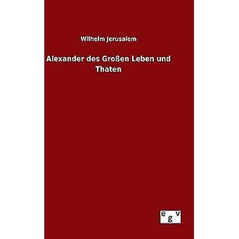Alexander des Groen Leben und Thaten by Jerusalem & Wilhelm
