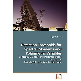 Detection Thresholds for Spectral Moments and Polarimetric Variables by Rade Ivi & Igor