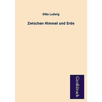 Zwischen Himmel Und Erde by Ludwig & Otto