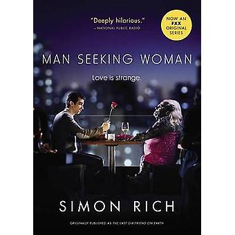 Man Seeking Woman (Originally Published as the Last Girlfriend on Ear