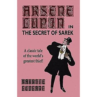 Arsene Lupin in the Secret of Sarek by Maurice Leblanc - 978080953331