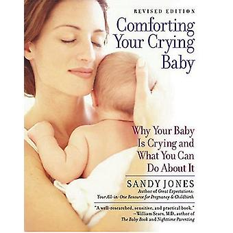 Comforting Your Crying Baby - Why Your Baby Is Crying and What You Can