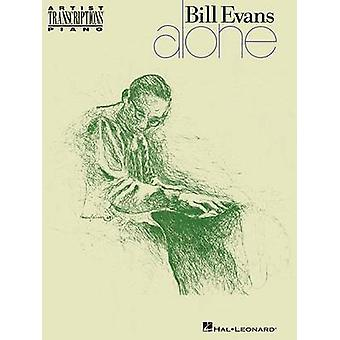 Bill Evans - Alone - Artist Transcriptions by Bill Evans - 97814950225