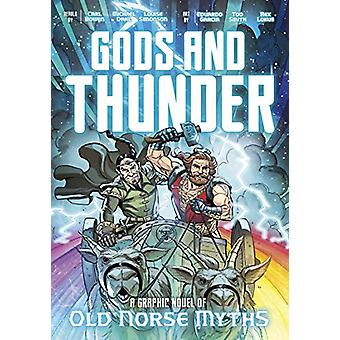 Gods and Thunder - A Graphic Novel of Old Norse Myths by Carl Bowen -