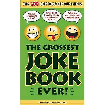The Grossest Joke Book Ever by Bathroom Readers' Institute - 97816268