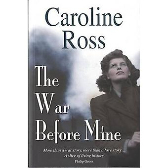 The War Before Mine by Caroline Ross - 9781870206976 Book