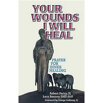 Your Wounds I Will Heal by Robert Faricy - Lucy Rooney - 978187871853