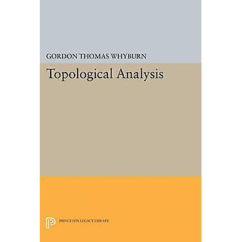 Topological Analysis by Gordon Thomas Whyburn - 9780691624891 Book
