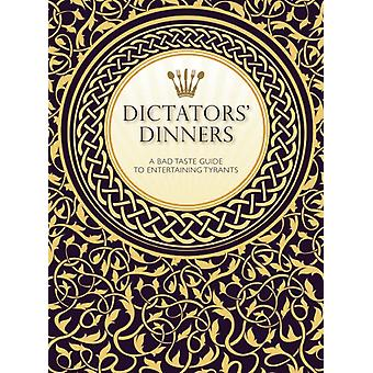 Dictators' Dinners: The Bad Taste Guide to Entertaining Tyrants (Hardcover) by Clark Victoria Scott Melissa