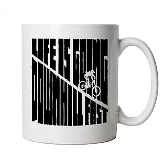 Life Is Going Downhill Fast, Funny Mug