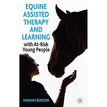 EquineAssisted Therapy and Learning with AtRisk Young People by Hannah Burgon