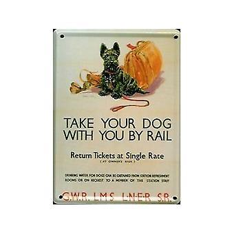 Nehmen Sie Ihren Hund per Schiene aus Metall Postkarte / Mini Zeichen / Kühlschrank-Magnet