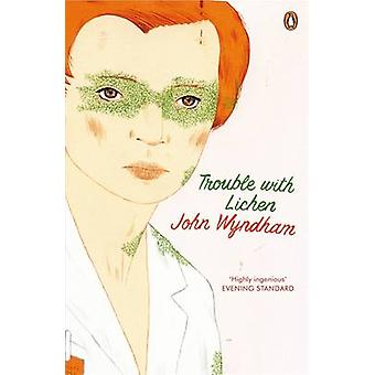 Trouble with Lichen - Classic Science Fiction by John Wyndham - 978014