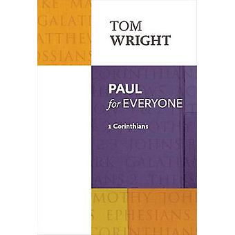 Paul for Everyone - 1 Corinthians by Tom Wright - 9780281071944 Book