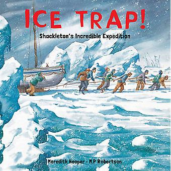 Ice Trap! - Shackleton's Incredible Expedition by Meredith Hooper - M.