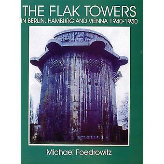 Flak tårne i Berlin - Hamborg og Wien 1940-1950 (ny udgave