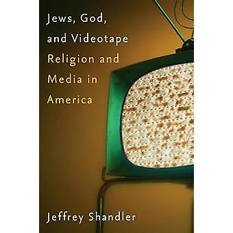 Jews - God - and Videotape - Religion and Media in America by Jeffrey
