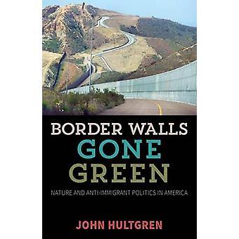 国境の壁はグリーン - 自然と反移民の政治同盟を行ってください。