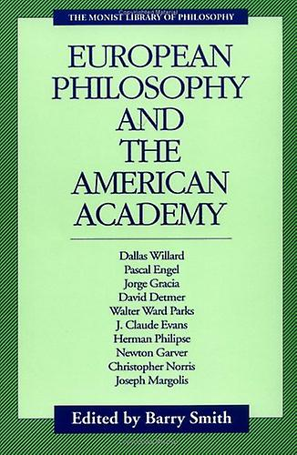 European Philosophy and the American Academy by Barry Smith - 9780914