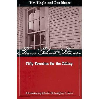 Texas Ghost Stories - Fifty Favorites for the Telling by Tim Tingle -