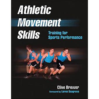 Athletic Movement Skills by Clive Brewer - 9781450424127 Book