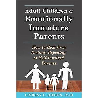 Adult Children of Emotionally Immature Parents - How to Heal from Dist