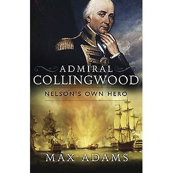 Almirante Collingwood - héroe de Nelson por Max Adams - 9781784081942 B