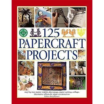125 Papercraft Projects - Step-by-Step Papier-Mache - Decoupage - Pape