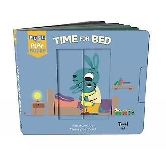 Time for Bed - A Pull-and-Play Book by Thierry Bedouet - 9782745981776