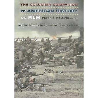 Der Columbia-Begleiter zur amerikanischen Geschichte auf Film - wie die Filme Ha