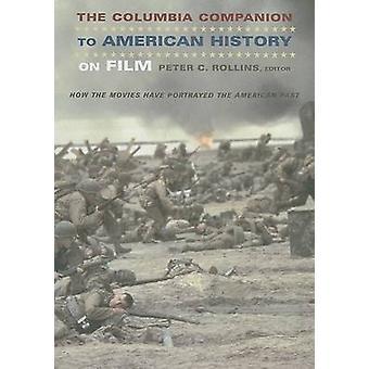 The Columbia Companion to American History op Film - hoe de films Ha