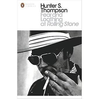 Fear and Loathing at Rolling Stone - The Essential Writing of Hunter S