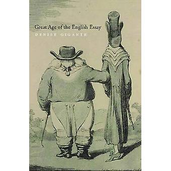 The Great Age of the English Essay - An Anthology by Denise Gigante -