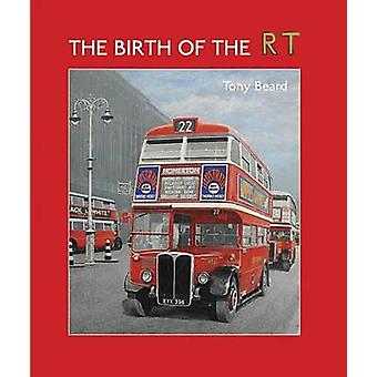 The Birth of the RT by Tony Beard - 9781854143518 Book